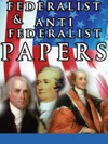 The Federalist  Anti Federalist Papers