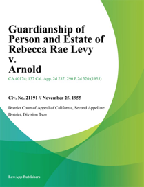 Guardianship of Person and Estate of Rebecca Rae Levy v. Arnold