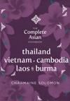The Complete Asian Cookbook Thailand Vietnam Cambodia Laos  Burma