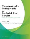 Commonwealth Pennsylvania V Frederick Lee Barclay