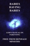 Babies Having Babies Gods Manual On Parenting