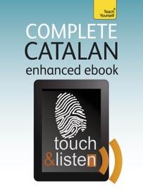 COMPLETE CATALAN: TEACH YOURSELF (ENHANCED EDITION)