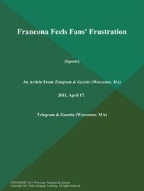Francona Feels Fans Frustration Sports