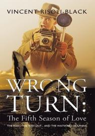 Wrong Turn The Fifth Season Of Love
