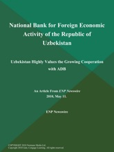National Bank For Foreign Economic Activity Of The Republic Of Uzbekistan; Uzbekistan Highly Values The Growing Cooperation With ADB
