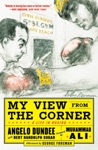 My View From The Corner A Life In Boxing