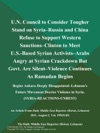 UN Council To Consider Tougher Stand On Syria--Russia And China Refuse To Support Western Sanctions--Clinton To Meet US-Based Syrian Activists--Arabs Angry At Syrian Crackdown But Govt Are Silent--Violence Continues As Ramadan Begins Begins Ankara Deeply Disappointed--Lebanons Future Movement Decries Violence In Syria SYRIA-REACTIONS-UNREST