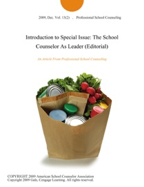 Introduction To Special Issue The School Counselor As Leader Editorial