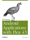 Developing Android Applications With Flex 45