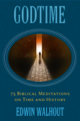 GodTime: 75 Biblical Meditations On Time and History