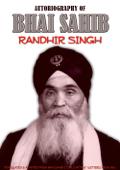 Autobiograpghy of Bhai Sahib Randhir Singh