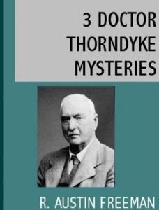 3 Doctor Thorndyke Mysteries
