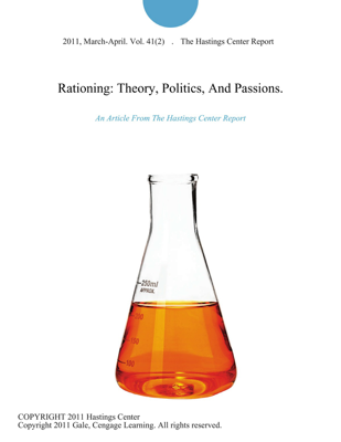 Rationing: Theory, Politics, And Passions. - The Hastings Center Report book