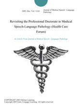 Revisiting The Professional Doctorate In Medical Speech-Language Pathology (Health Care Forum)