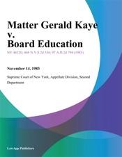 Download and Read Online Matter Gerald Kaye v. Board Education