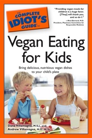 The Complete Idiot S Guide To Vegan Eating For Kids