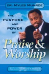 The Purpose And Power Of Praise  Worship