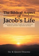 The Biblical Aspect Of Jacob's Life