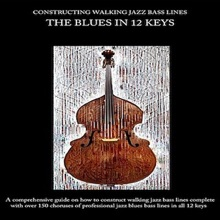 Constructing Walking Jazz Bass Lines - The Blues In 12 Keys