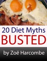 20 miti dietetici: Busted. Un manifesto per cambiare il modo di pensare alla dieta.