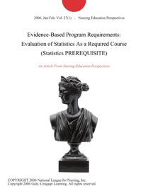 EVIDENCE-BASED PROGRAM REQUIREMENTS: EVALUATION OF STATISTICS AS A REQUIRED COURSE (STATISTICS PREREQUISITE)