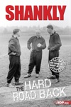 SHANKLY The Hard Road Back