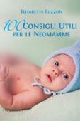 100 consigli utili per le neo mamme Book Cover