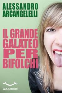 Il grande galateo per bifolchi da Alessandro Arcangelelli