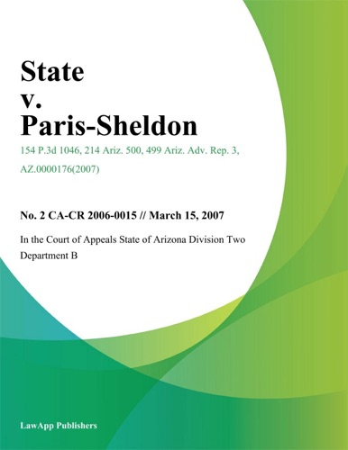 In the Court of Appeals State of Arizona Division Two Department B - State v. Paris-Sheldon