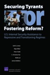 Securing Tyrants Or Fostering Reform US Internal Security Assistance To Repressive And Transitioning Regimes
