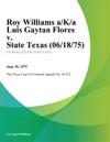 Roy Williams AKa Luis Gaytan Flores V State Texas