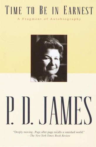 P. D. James - Time to Be in Earnest
