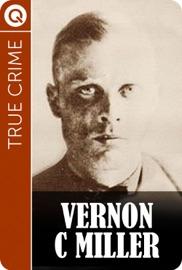 True Crime : Vernon C Miller