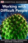 DK Essential Managers Working With Difficult People