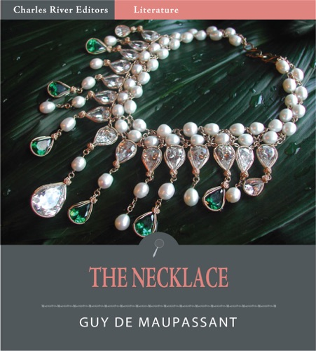 the wrong lifes values in guy de maupassants the diamond necklace In guy de maupassant's the necklace, our main character, mathilde loisel, is a housewife who resents her position in life and often dreams of what it would be like should she ever have what wealthier families and women have.