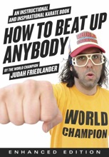 How to Beat Up Anybody (Enhanced Edition) (Enhanced Edition)