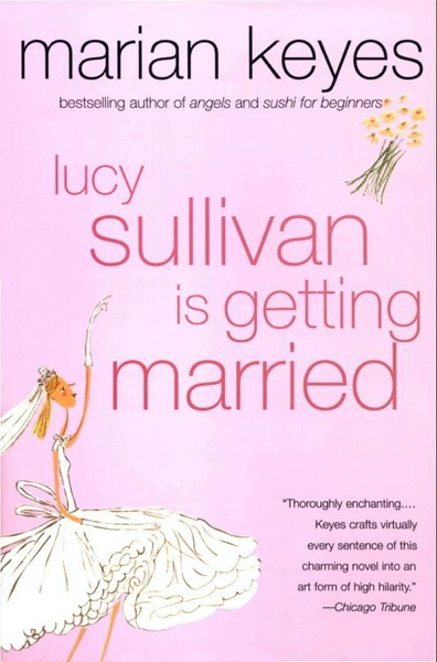 Lucy Sullivan Is Getting Married - Marian Keyes book cover