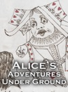 Alices Adventures Under Ground Enhanced