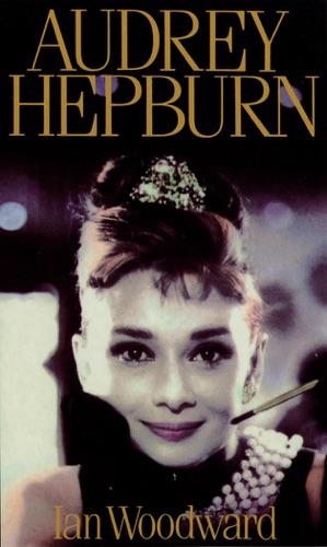 Ian Woodward - Audrey Hepburn