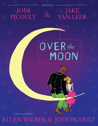 Jodi Picoult & Jake van Leer - Over the Moon