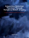 Enhancing Historical Thinking Through Discipline-based Inquiry