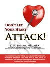 Dont Let Your Heart Attack A Comprehensive Guide To Help You Understand Heart Disease Cholesterol Metabolism And How To Take Charge Of Implementing Your Personal Cardiovascular Disease Prevention Treatment And Reversal Strategies