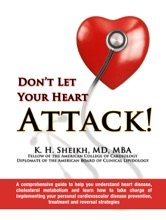 Don't Let Your Heart Attack! A Comprehensive Guide to Help You Understand Heart Disease, Cholesterol Metabolism and How to Take Charge of Implementing Your Personal Cardiovascular Disease Prevention, Treatment and Reversal Strategies