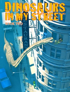 Dinosaurs in my Street Book Two