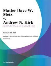 Download and Read Online Matter Dave W. Metz v. Andrew N. Kirk