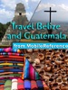 Belize And Guatemala Travel Guide: Incl. San Ignacio, Caye Caulker, Antigua, Lake Atitlan, Tikal, Flores. Illustrated Guide, Phrasebook & Maps (Mobi Travel)