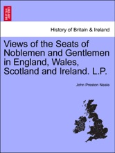 Views of the Seats of Noblemen and Gentlemen in England, Wales, Scotland and Ireland. L.P. VOL. III