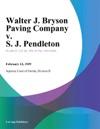 Walter J Bryson Paving Company V S J Pendleton
