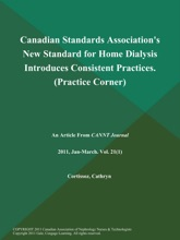 Canadian Standards Association's New Standard For Home Dialysis Introduces Consistent Practices (Practice Corner)