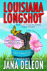 Jana DeLeon - Louisiana Longshot artwork